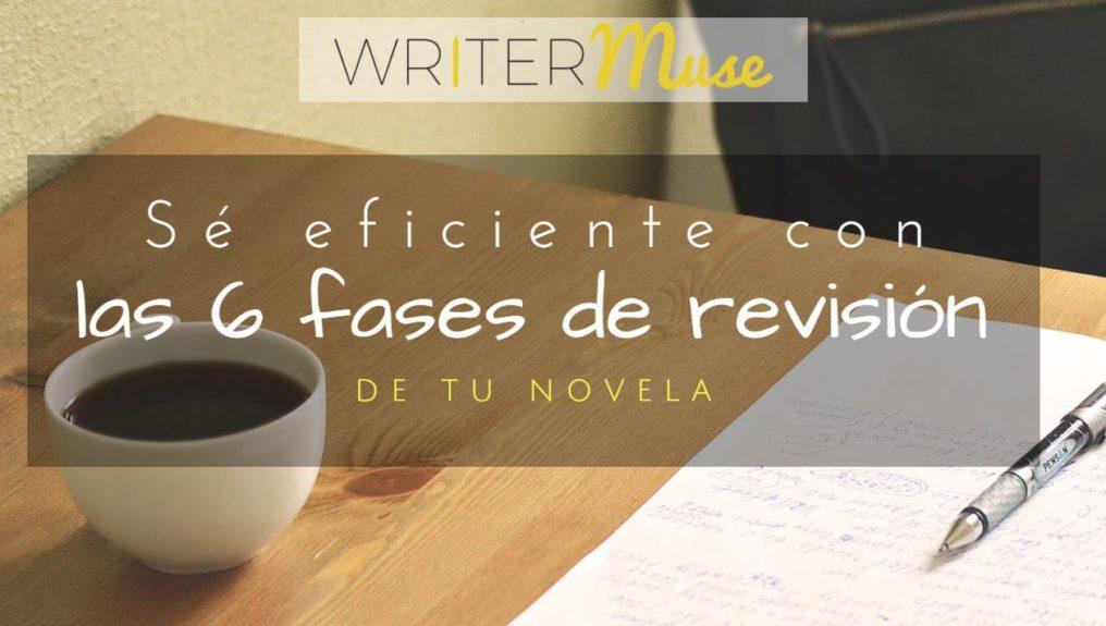 las 6 fases de revisión de tu novela writermuse