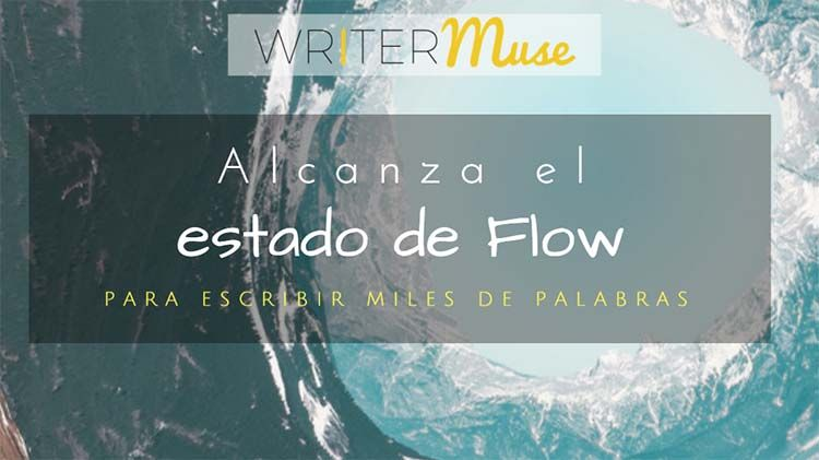 Estado de flow en la escritura _ writermuse