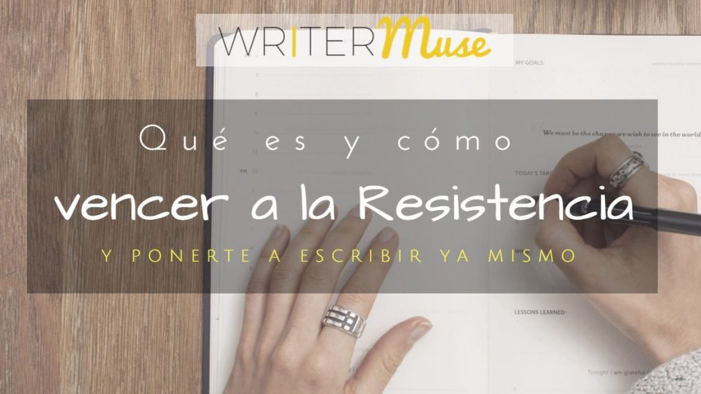Como vencer a la resistencia a escribir _ writermuse