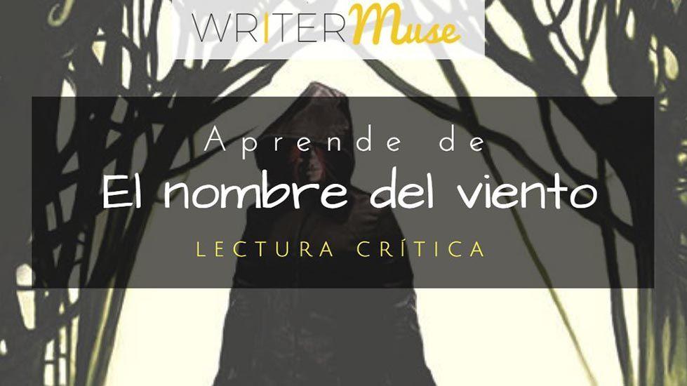 aprende de el nombre del viento lectura critica writermuse