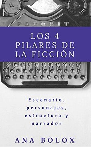 los 4 pilares de la ficción - ana bolox -reseña - pack ebrolis 3ª edición