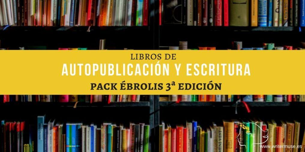 pack ebrolis 3ª edición libros de escritura y autopublicación reseñas writermuse