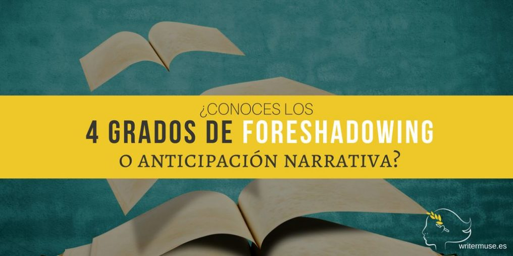 Los 4 grados de foreshadowing o anticipación narrativa - WriterMuse