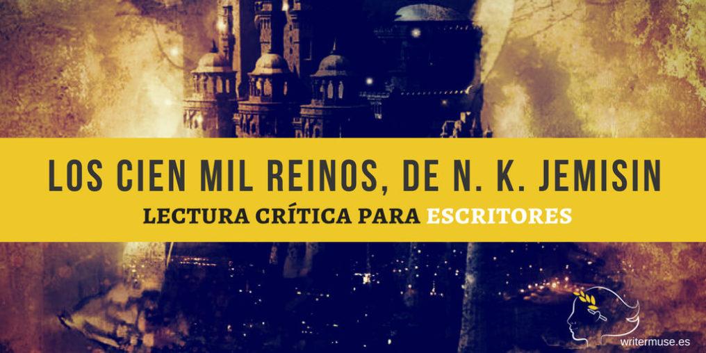 Los cien mil reinos, de N. K. Jemisin - lectura crítica para escritores