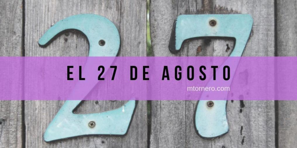 El 27 de agosto