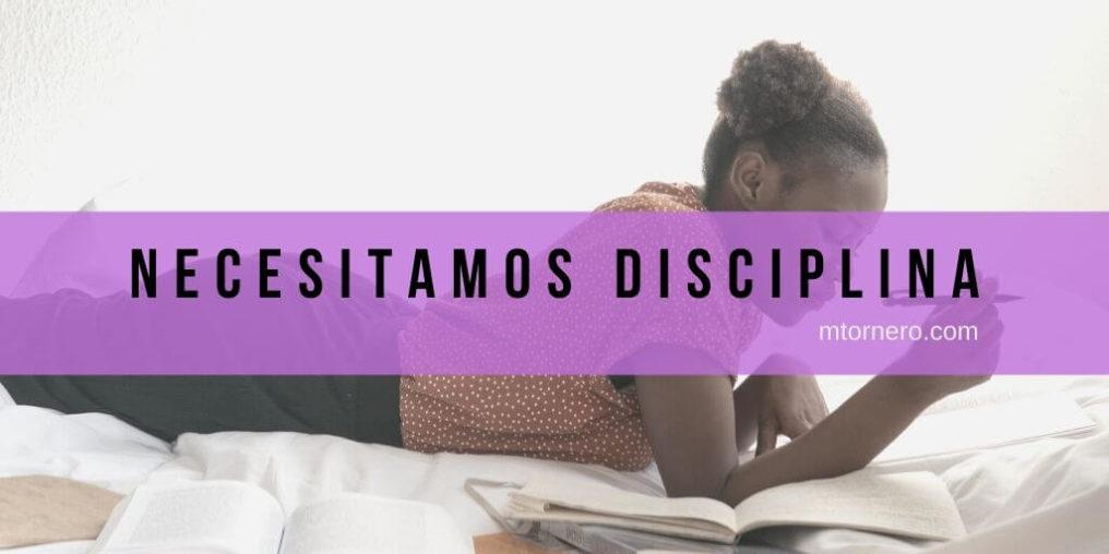 Necesitamos disciplina